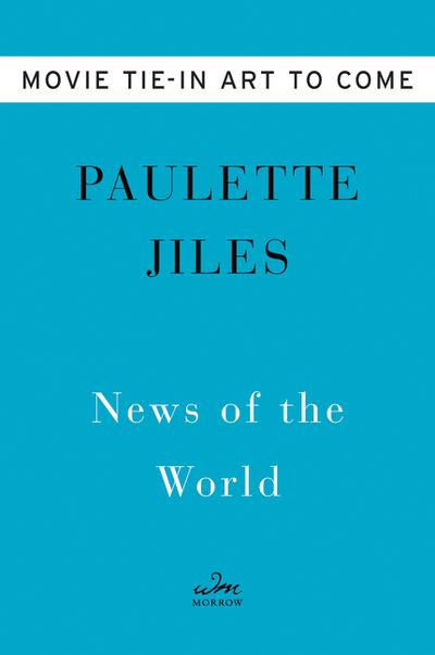 News of the world - Paulette Jiles