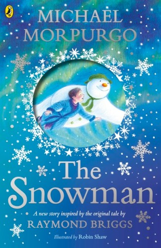 Snowman: Inspired by the original story by Raymond Briggs - Michael Morpurgo