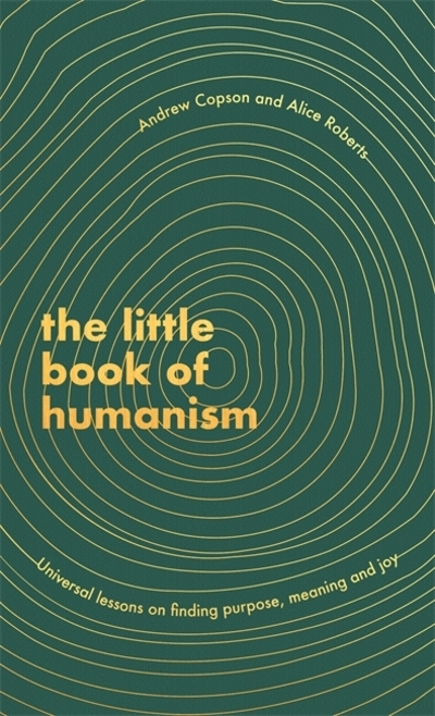 The little book of humanism - Andrew Copson