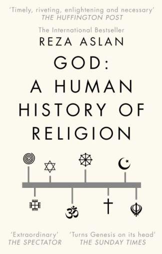 God: A Human History - Reza Aslan