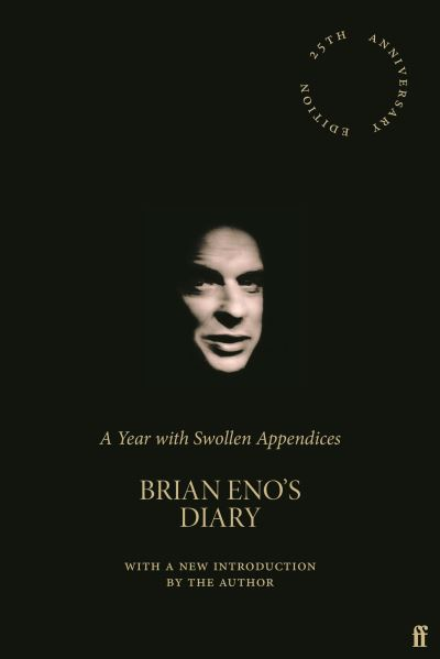 A year with swollen appendices - Brian Eno