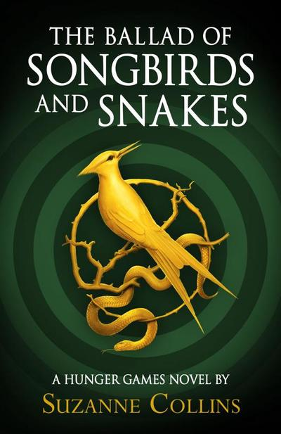 Ballad of Songbirds and Snakes (A Hunger Games Novel) - Suzanne Collins