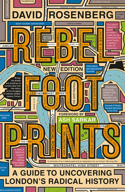 Rebel Footprints - Second Edition: A Guide to Uncovering London's Radical Histor - David Rosenberg