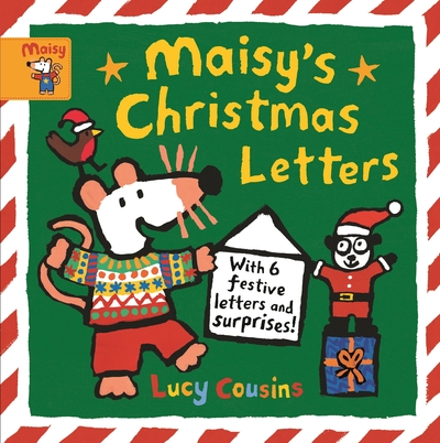 Maisy's Christmas Letters: With 6 festive letters and surpri - Lucy Cousins