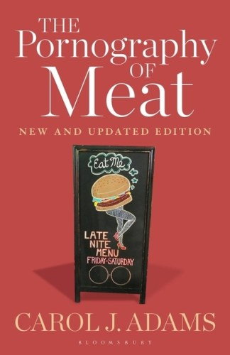 The pornography of meat - Carol J. Adams