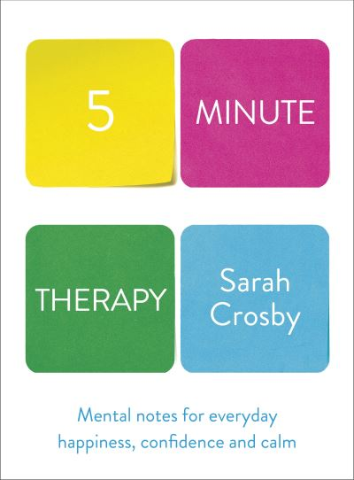 Five minute therapy - Sarah Crosby