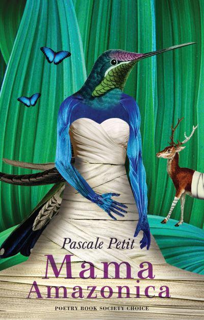 Mama Amazonica - Pascale Petit