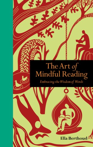 Art of Mindful Reading: Embracing the Wisdom of Words - Ella Berthoud