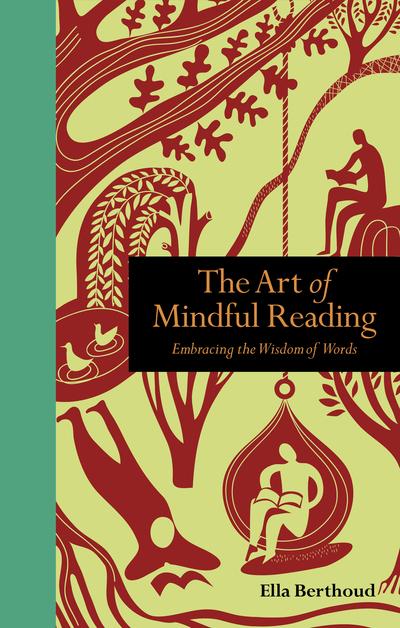 Art of Mindful Reading: Embracing the Wisdom of Words - Ella Berthoud