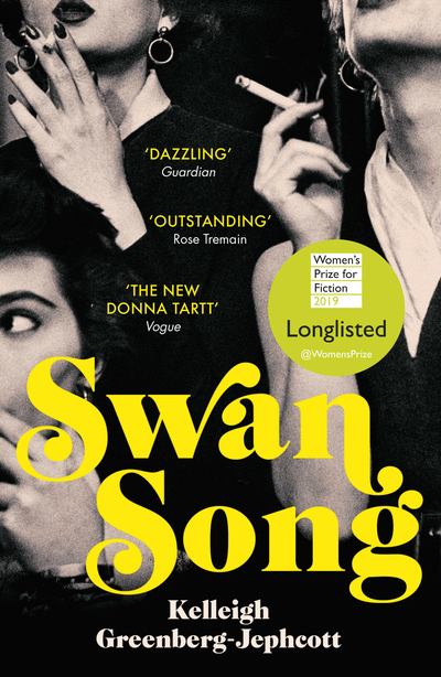 Swan Song: Longlisted for the Women's Prize for Fiction 2019 - Kelleigh Greenberg-Jephcott