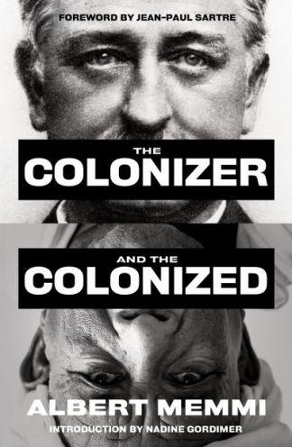 The colonizer and the colonized - Albert Memmi
