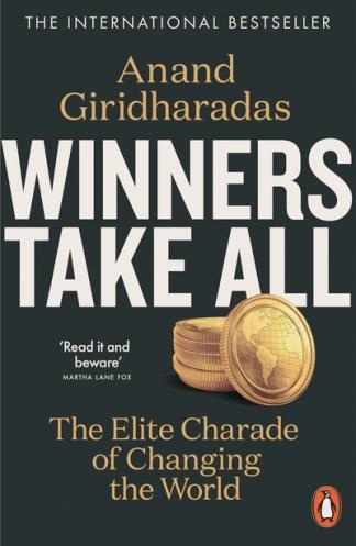 Winners take all - Anand Giridharadas