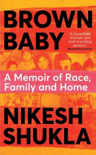 Brown Baby: A Memoir of Race, Family and Home - Nikesh Shukla