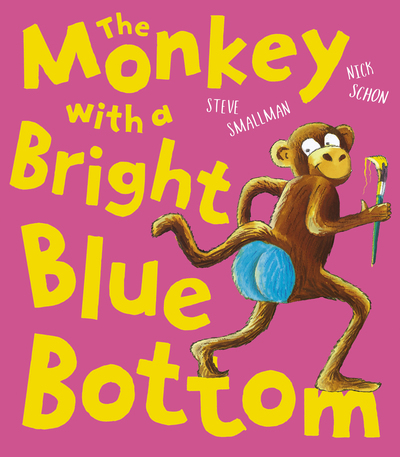The Monkey with a Bright Blue Bottom - Steve Smallman