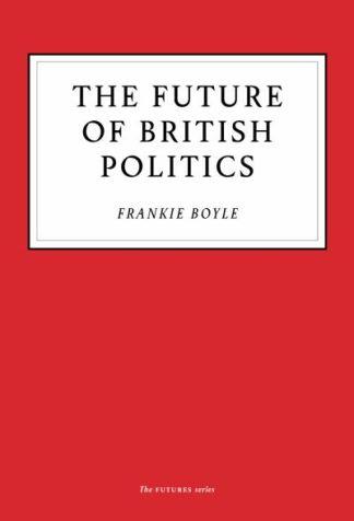 The future of British politics - Frankie Boyle