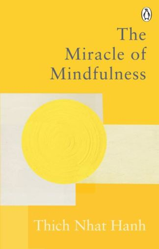 The miracle of mindfulness - Hanh, Nh??t