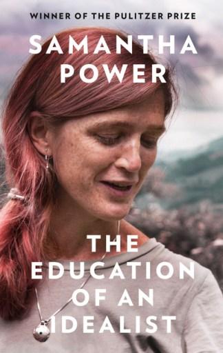 The education of an idealist - Samantha Power
