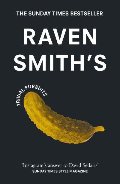 Raven Smith's trivial pursuits - Raven Smith