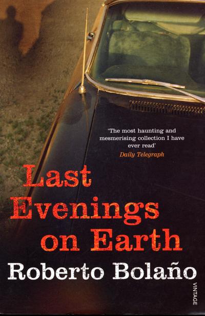 Last evenings on Earth - Roberto Bola?o