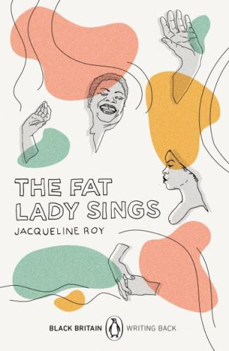 The fat lady sings - Jacqueline Roy