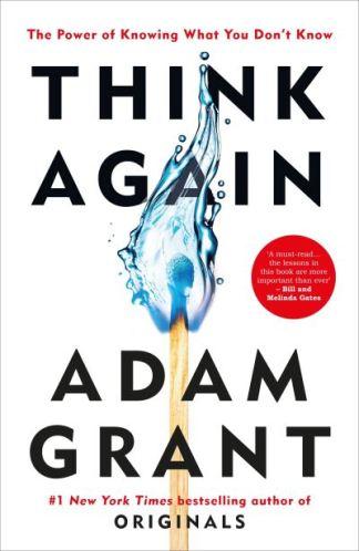 Think again - Adam M. Grant