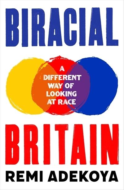Biracial Britain - Remi Adekoya