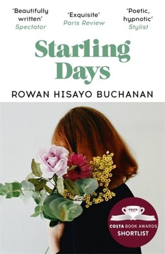 Starling days - Rowan Hisayo Buchanan