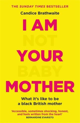 I am not your baby mother - Candice Brathwaite