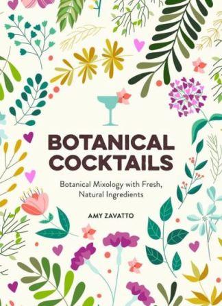 Botanical cocktails - Amy Zavatto
