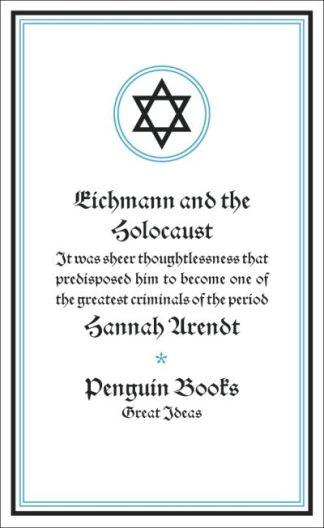 Eichmann and the Holocaust - Hannah Arendt