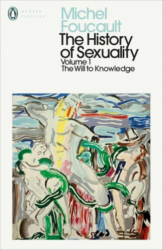 History of Sexuality: 1: The Will to Knowledge - Michel Foucault