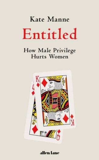 Entitled - Kate Manne