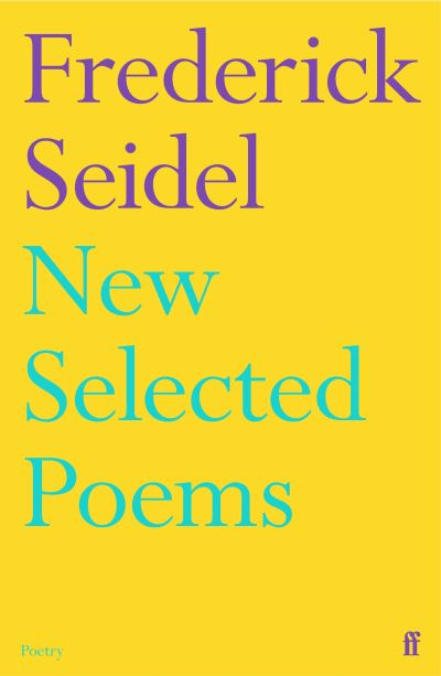 New selected poems - Frederick Seidel