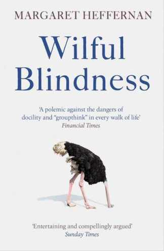 Wilful blindness - Margaret Heffernan