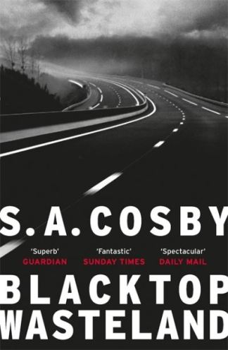 Blacktop wasteland - S. A. Cosby