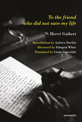 To the Friend Who Did Not Save My Life - Herve Guibert