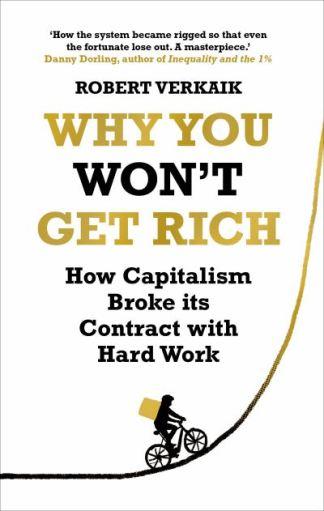 Why you won't get rich - Robert Verkaik