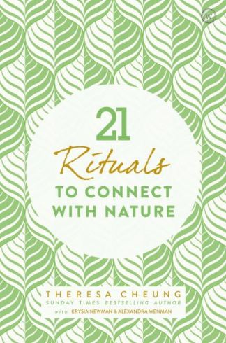 21 Rituals to Connect With Nature - Cheung Theresa