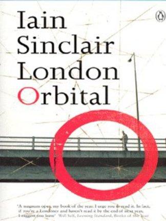 London Orbital - Iain Sinclair
