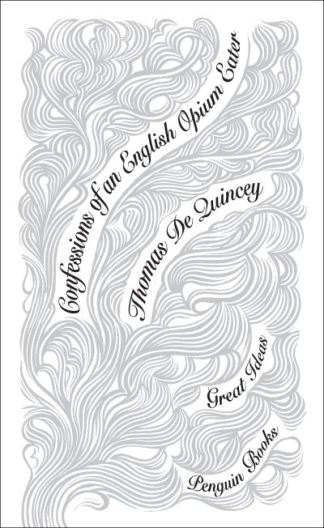 Confessions of an English Opium Eater - Quincey, Thomas De