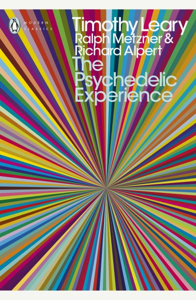 """The Psychedelic Experience: A Manual Based on the Tibetan Book of the Dead"""" - Timothy Leary"""""""