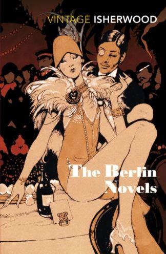 Berlin Novels - Christopher Isherwood