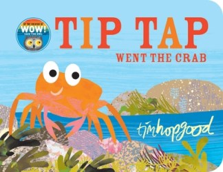 Tip Tap Went the Crab - Tim Hopgood
