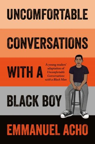 Uncomfortable Conversations With a Black Boy - Acho Emmanuel