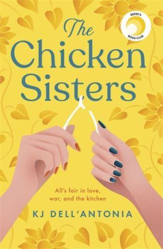 The Chicken Sisters - J. Dell'Antonia K.