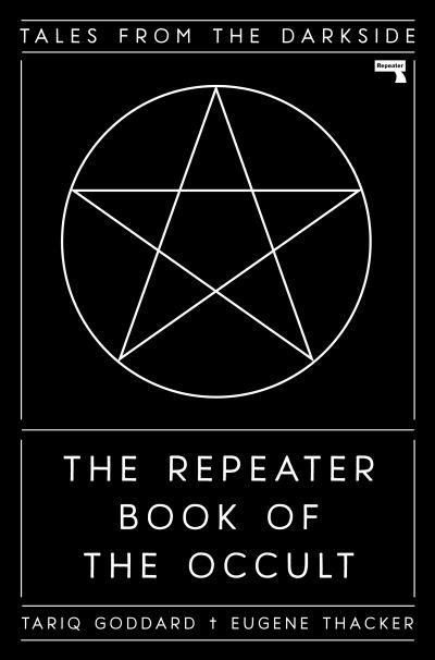 The Repeater Book of the Occult - Goddard (editor Tariq