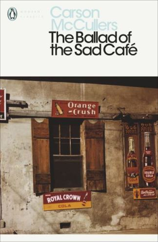 The Ballad of the Sad Cafe: Wunderkind; The Jockey; Madame Zilensky and the King - Carson McCullers