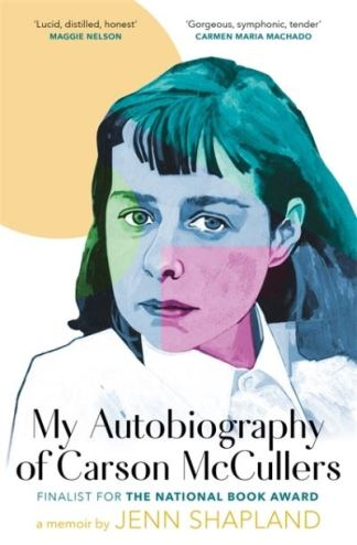 My Autobiography of Carson Mccullers - Shapland Jenn