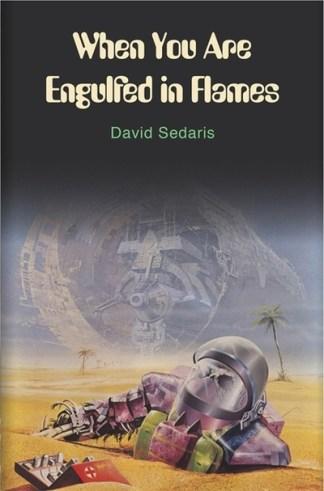 When You Are Engulfed In Flames - David Sedaris