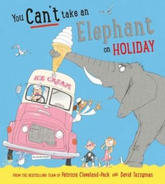 You Can't Take an Elephant on Holiday - Cleveland-Peck Patricia